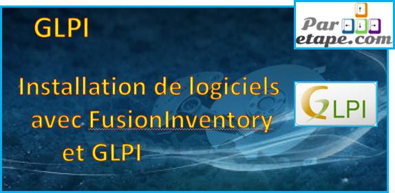 Installation de logiciels grâce à Fusioninventory et GLPI