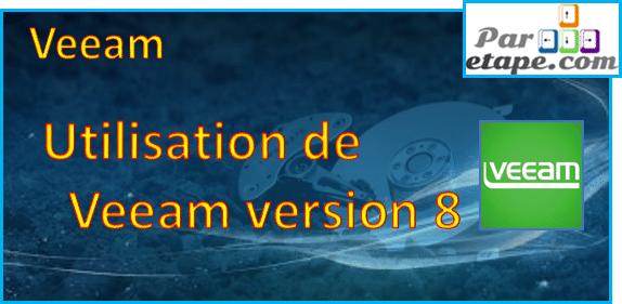 Utilisation de Veeam V8