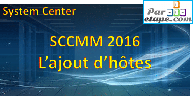 SCVMM 2016 – L'Ajout d'hotes
