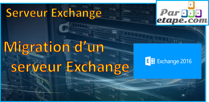 Migration Exchange 2013 vers 2016