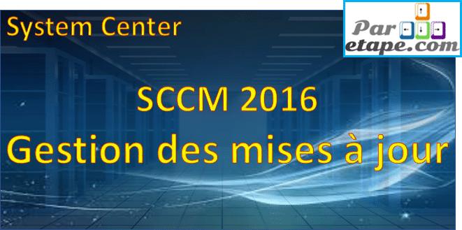 Gérer les mises à jour avec SCCM 2016