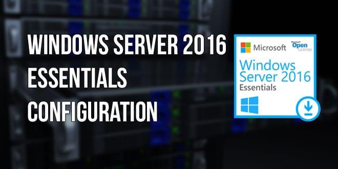 Windows Server Essentials 2016 : La configuration
