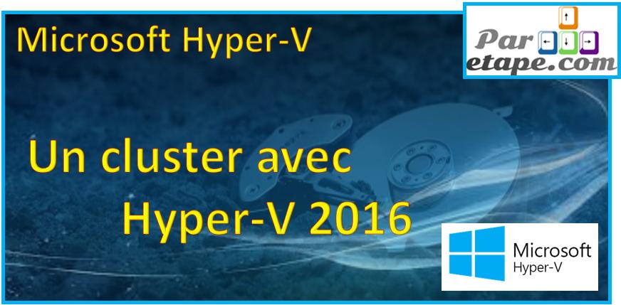 Un cluster sous Hyper V server 2016