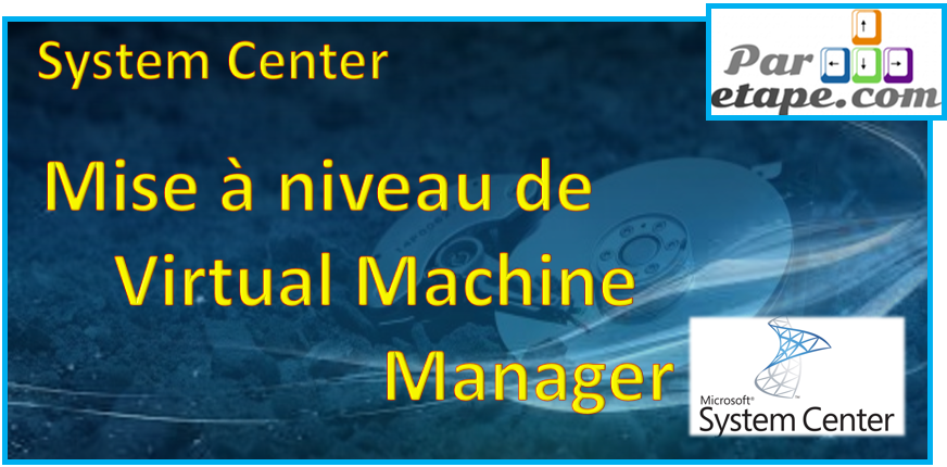 Mise à niveau de System Center Virtual Machine Manager