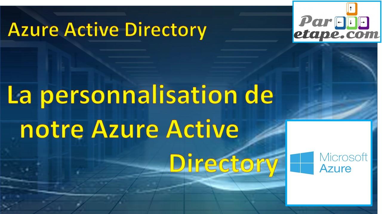 La personnalisation de notre Azure Active Directory