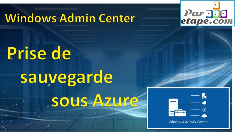 Windows Admin Center et les Backups