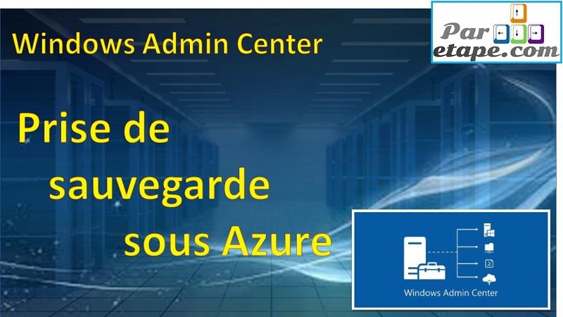 Windows Admin Center et les Backups