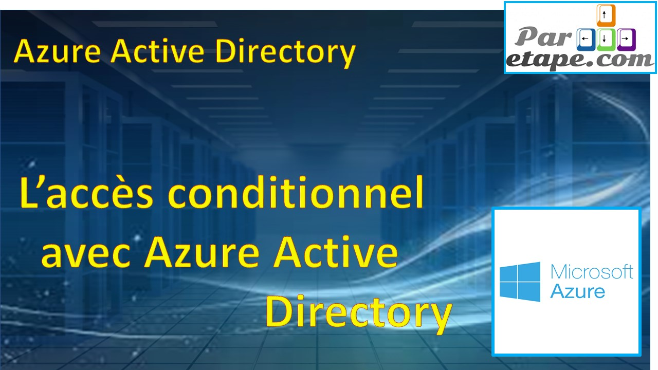 L'accès conditionnel sous Azure Active Directory
