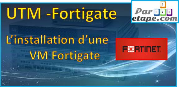 Installation d'une VM Fortigate