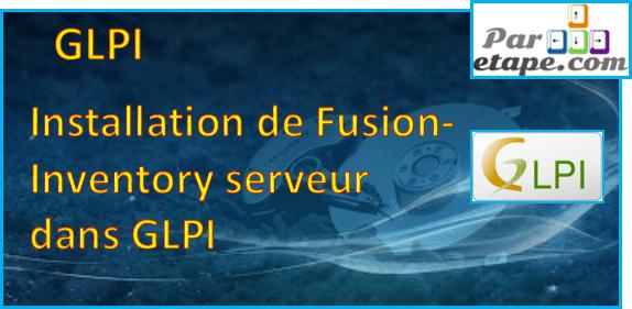 Installation et configuration de Fusion-Inventory dans GLPI