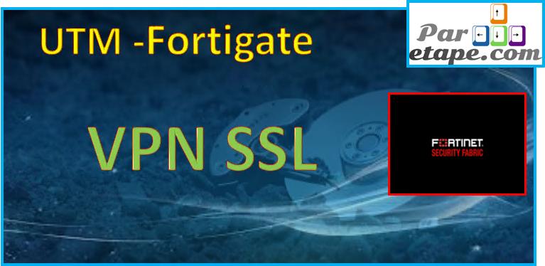 Création d'un VPN SSL sur un Fortigate 5.4