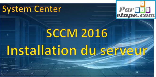 Installation d'un serveur SCCM 2016