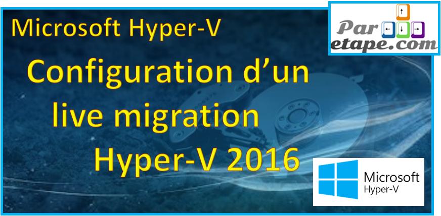 Live migration sous Hyper V 2016