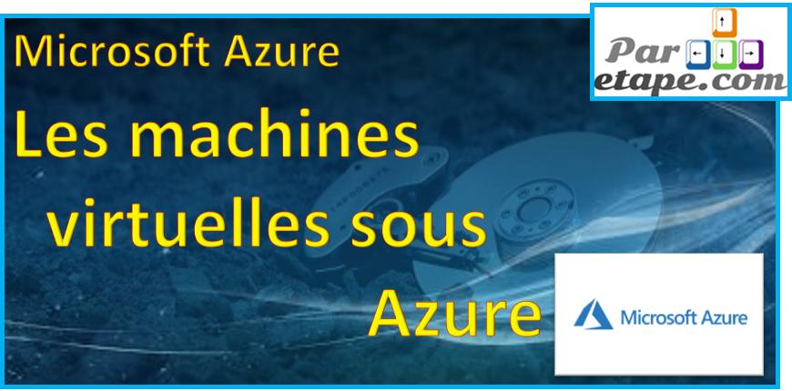 Les machines virtuelles sous Azure