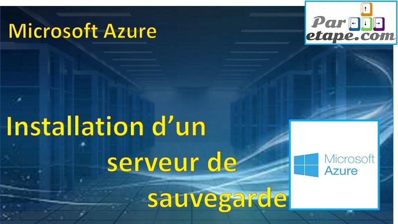 Installation d'un serveur de Backup Azure
