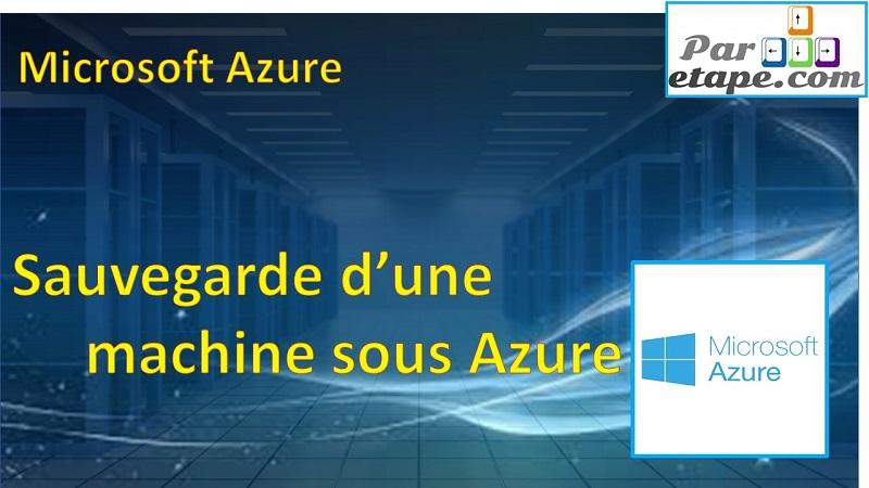La prise de sauvegarde d'une machine sur Azure